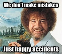 Bob-Ross-Memes-001-dont-make-miistakes-just-happy-accidents